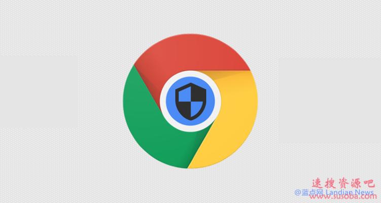 谷歌浏览器稳定版通道推出v80.0.3987.122版修复高危级别的零日漏洞