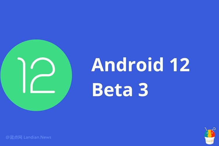 【速搜资讯】谷歌推出Android 12 Beta 3带来最终版本的API 同时原生支持长截图功能