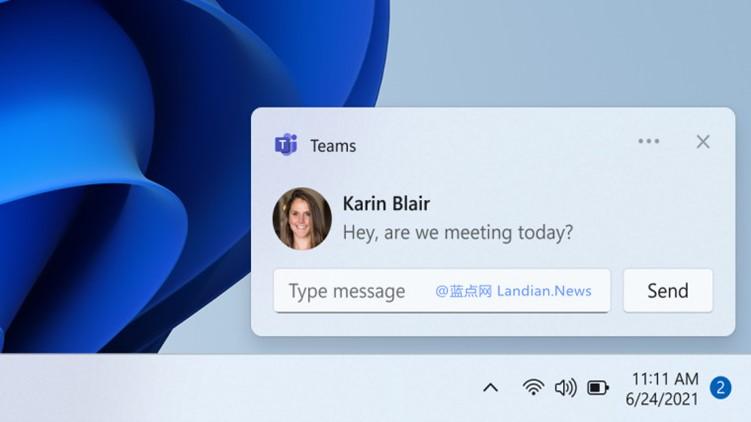 【速搜资讯】微软开始向Windows 11用户提供Microsoft Teams通讯工具的深度集成